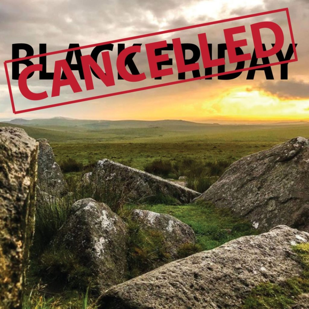 Dewerstone marketing image showing countryside and rocks with a 'Black Friday, Cancelled' stamp across it.